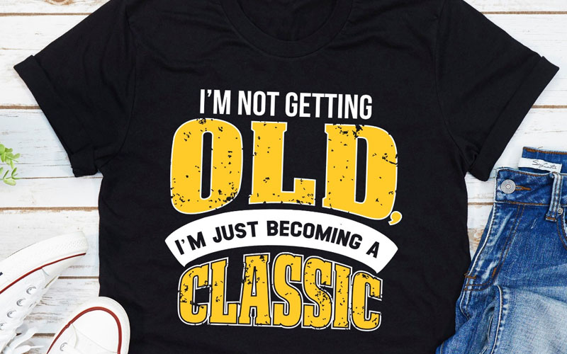 Im Not Getting Old