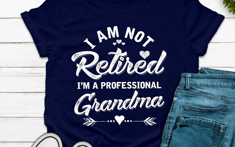 Im Not Retired Im A Professional Grandma