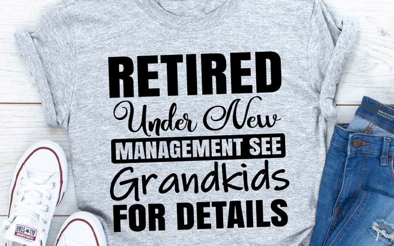 Retired Under New Management See Grandkids For Details