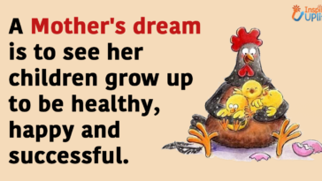 A Mother's dream is to see her children grow up to be healthy, happy and successful.