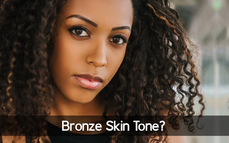What is Bronze skin