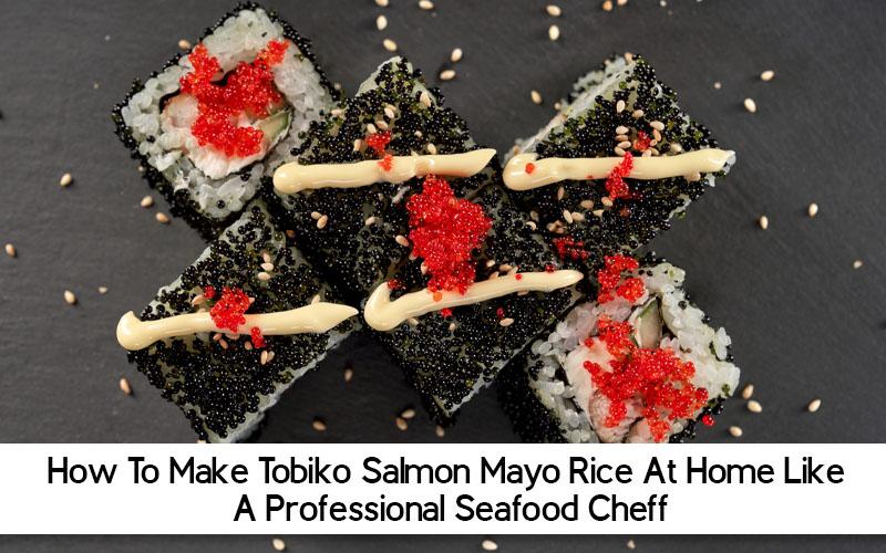 Most Popular Tobiko Salmon Mayo Rice