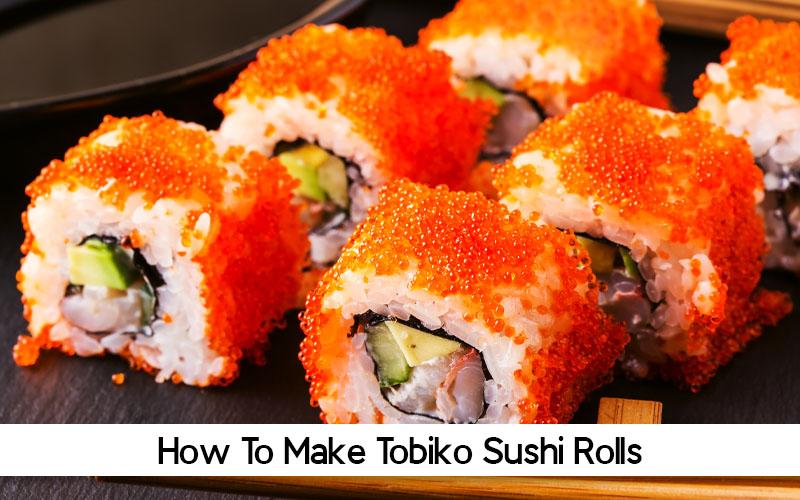 Most Popular Tobiko sushi rolls