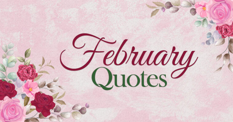 Febraury Quotes