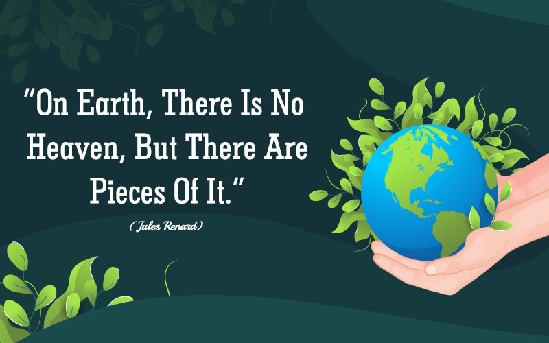63+ Earth Day Quotes To Love Nature & Celebrate Its Beauty