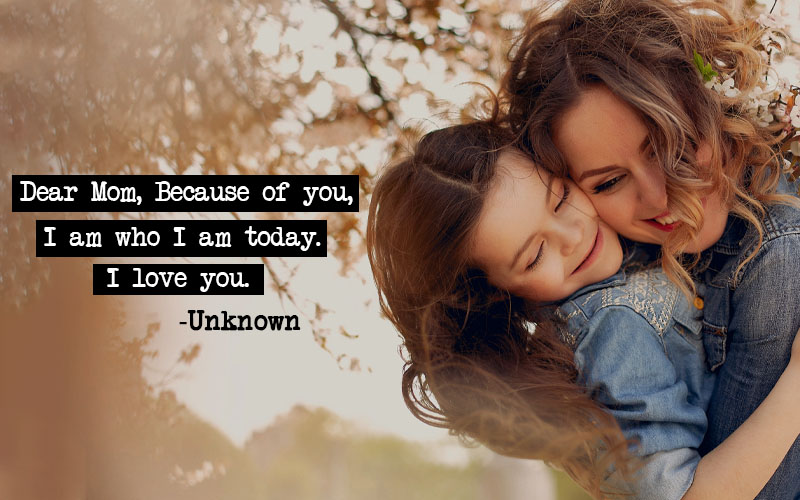 I Love You Mom Quotes – Share Your Love With Your Mother