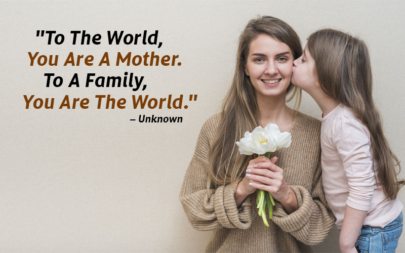 Special Words for Your Mother – Quotes to Moms That Will Touch Their Heart