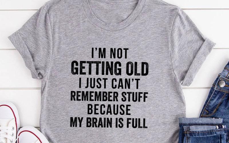 I'm Not Getting Old T-Shirt