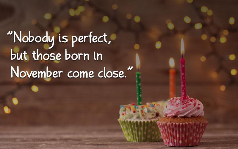 2 Liner November Birthday Quotes