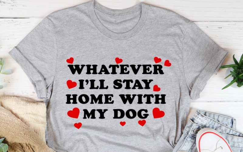Whatever I'll Stay Home With My Dog Tee