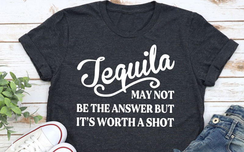 Tequila May Not Be The Answer T-Shirt