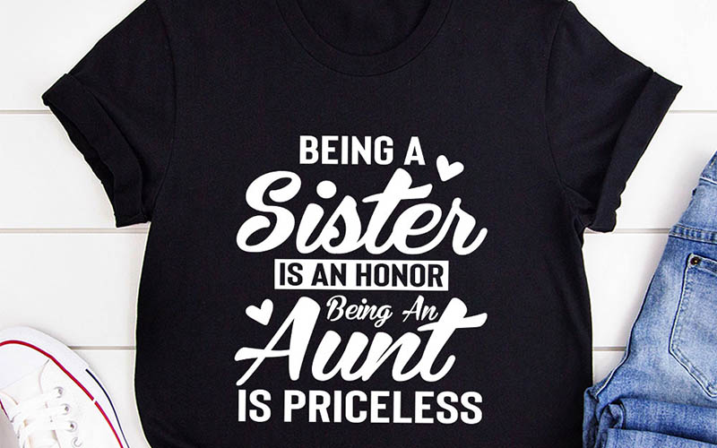 Being A Sister Is An Honor Being An Aunt Is Priceless