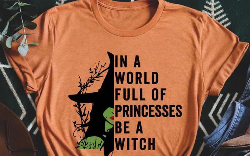 In A World Full Of Princesses Be A Witch Tee