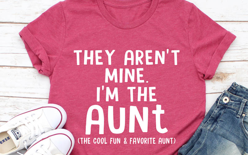 They Aren't Mine I'm The Aunt Tee